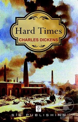 a literary analysis of the novel hard times by charles dickens